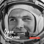A-Viaxe-de-Gagarin-blog-agustin-fernandez-paz-pumpun-dixital-12-640x479